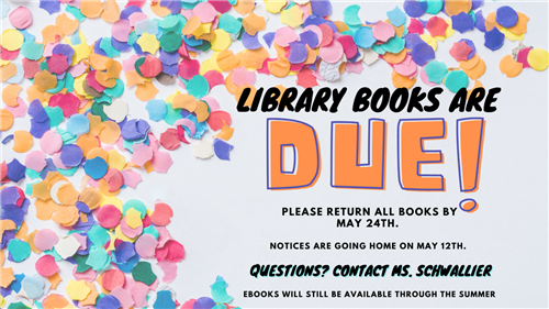 library books are due may 24th