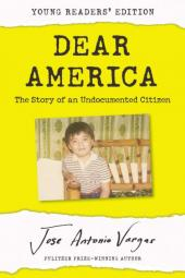 Dear America: The Story of an Undocumented Citizen